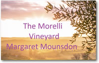 The Morelli Vineyard -- Margaret Mounsdon